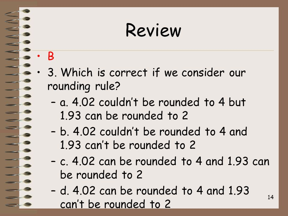 Review B 3. Which is correct if we consider our rounding rule.