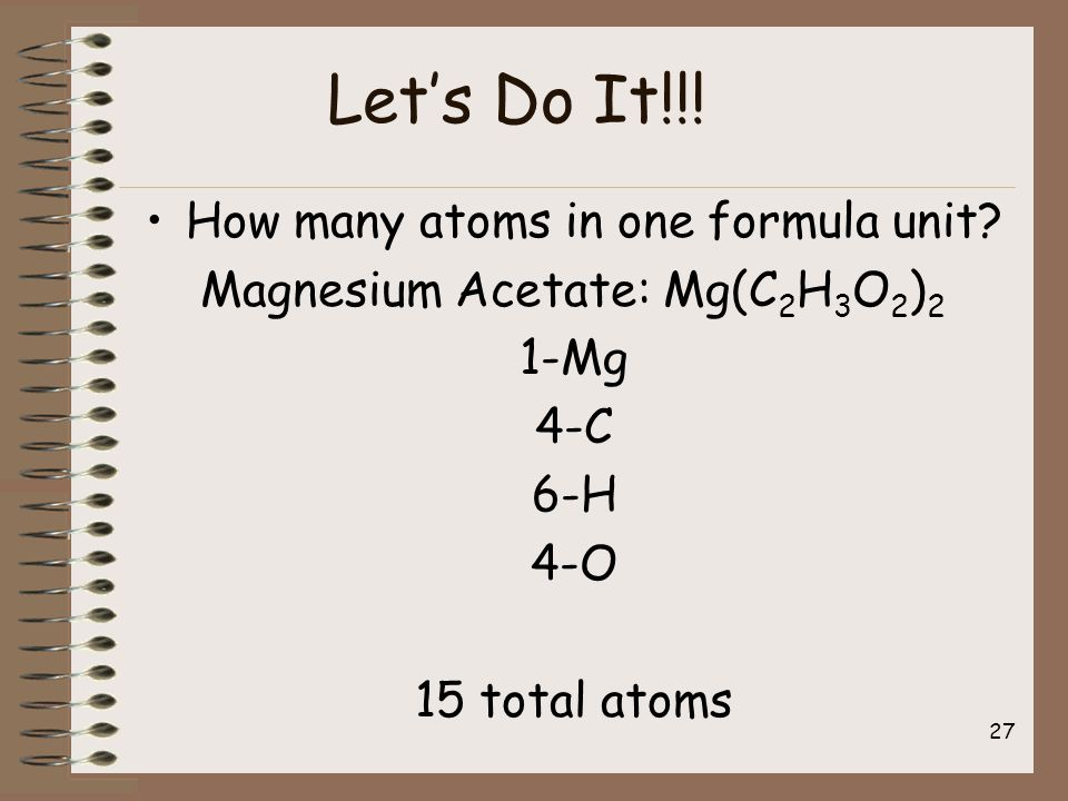 Let's Do It!!. How many atoms in one formula unit.