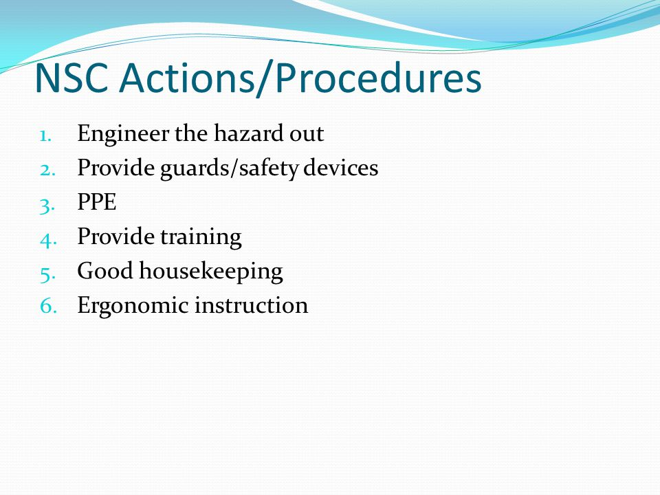NSC Actions/Procedures 1. Engineer the hazard out 2.