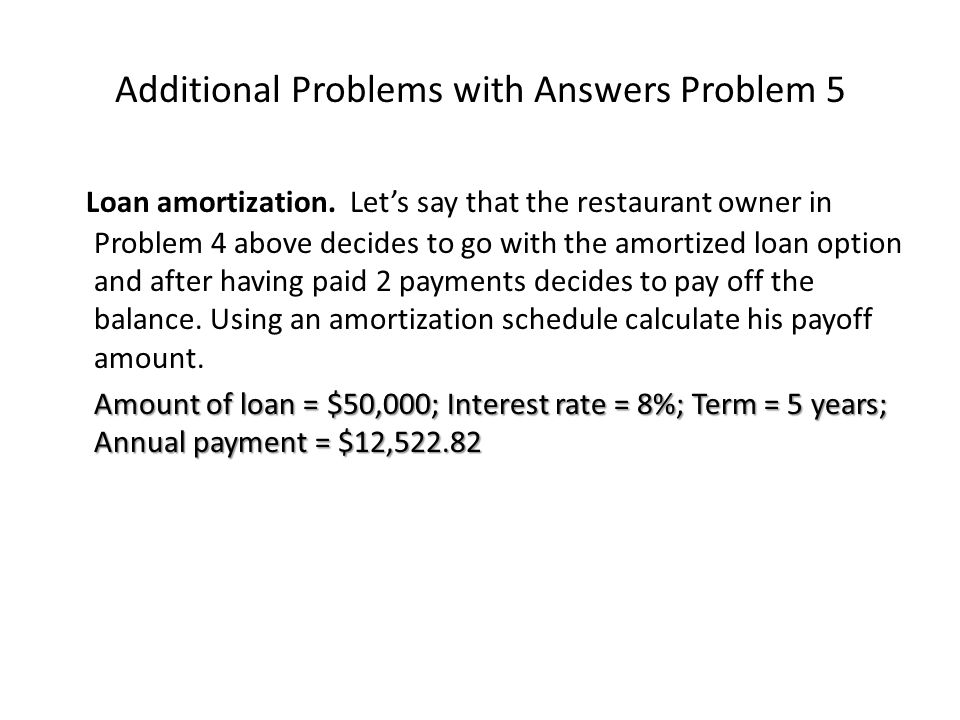 Additional Problems with Answers Problem 5 Loan amortization.