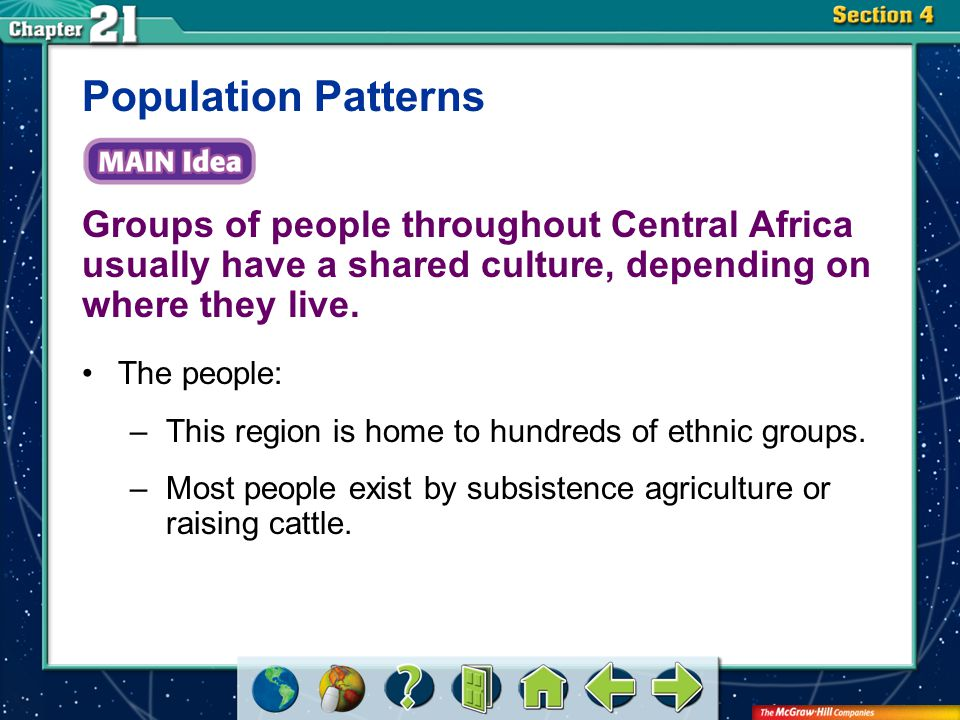 Section 4 Groups of people throughout Central Africa usually have a shared culture, depending on where they live.