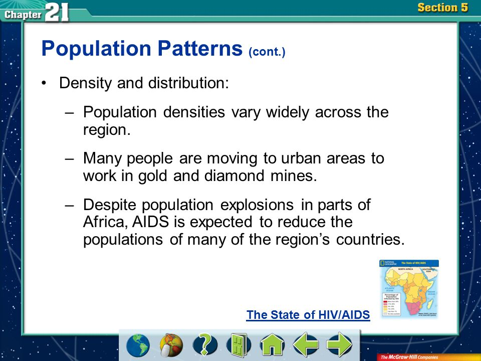 Section 5 Population Patterns (cont.) Density and distribution: –Population densities vary widely across the region.