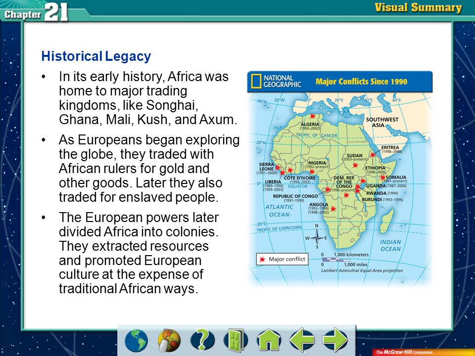 VS 3 Historical Legacy In its early history, Africa was home to major trading kingdoms, like Songhai, Ghana, Mali, Kush, and Axum.