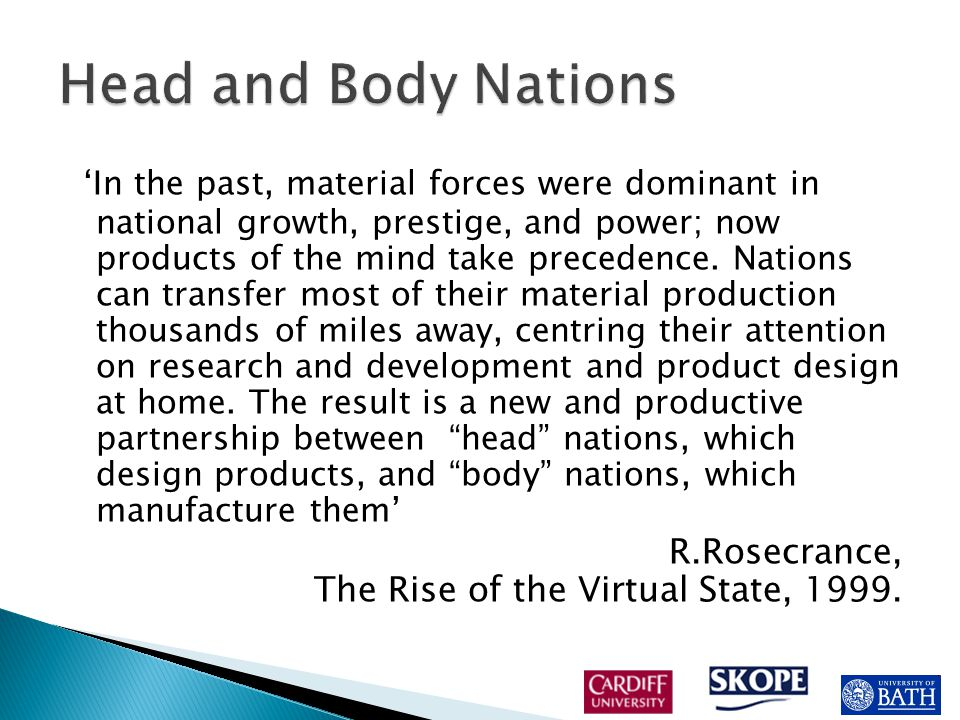 'In the past, material forces were dominant in national growth, prestige, and power; now products of the mind take precedence.