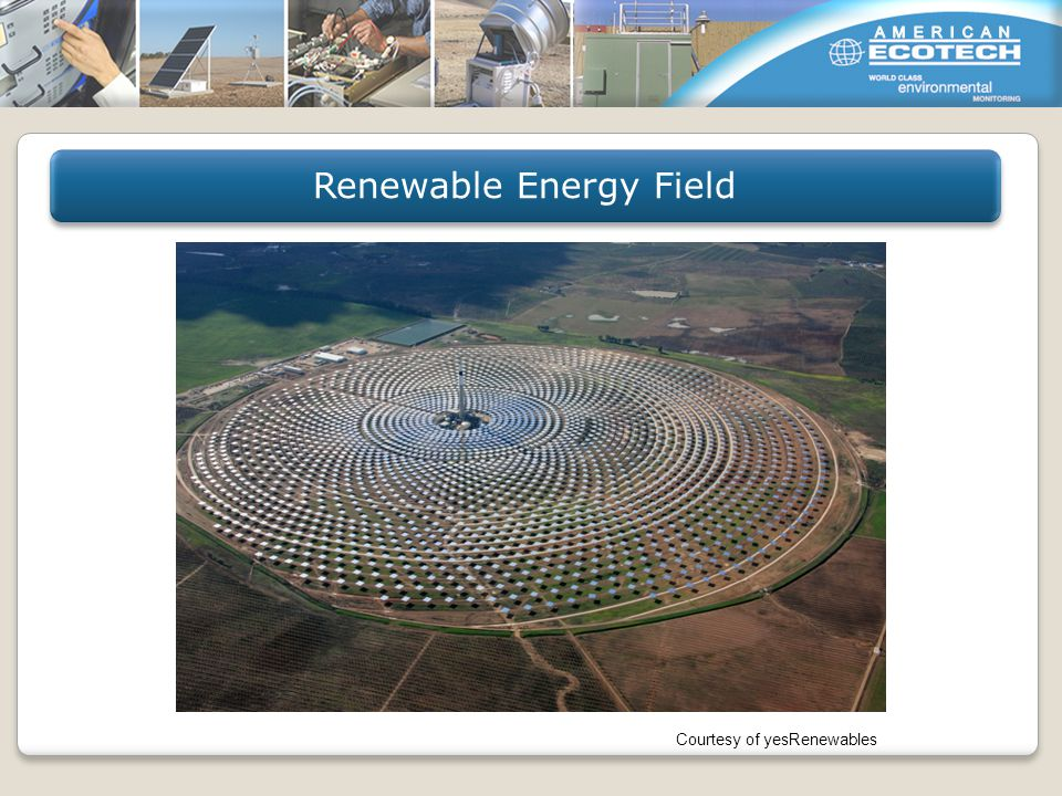 Renewable Energy Field Courtesy of yesRenewables