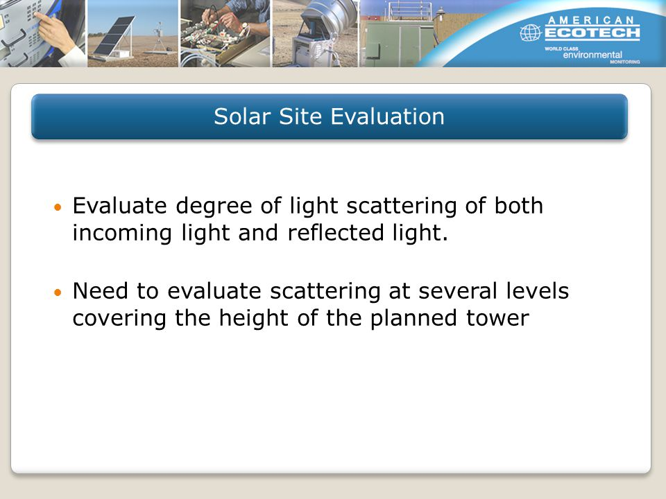 Evaluate degree of light scattering of both incoming light and reflected light.