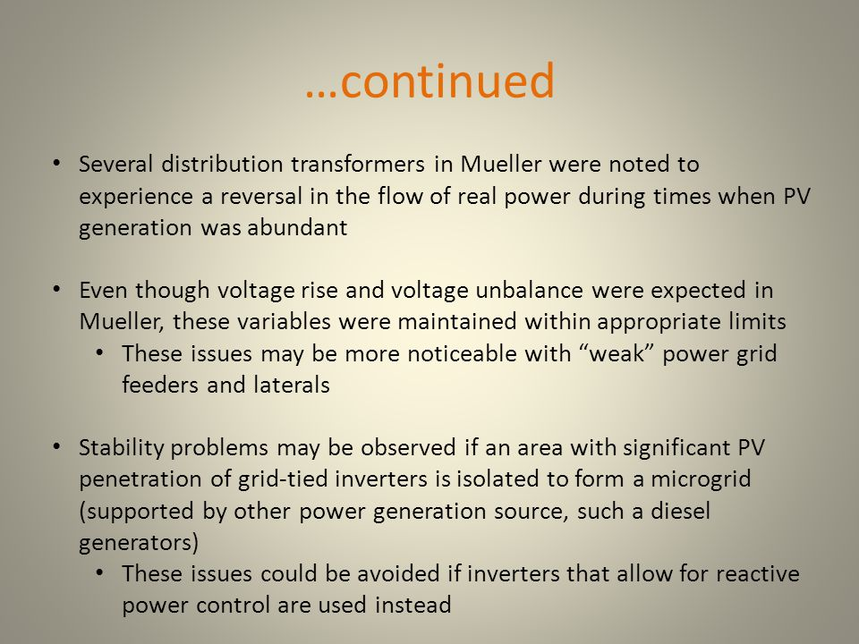 …continued Several distribution transformers in Mueller were noted to experience a reversal in the flow of real power during times when PV generation