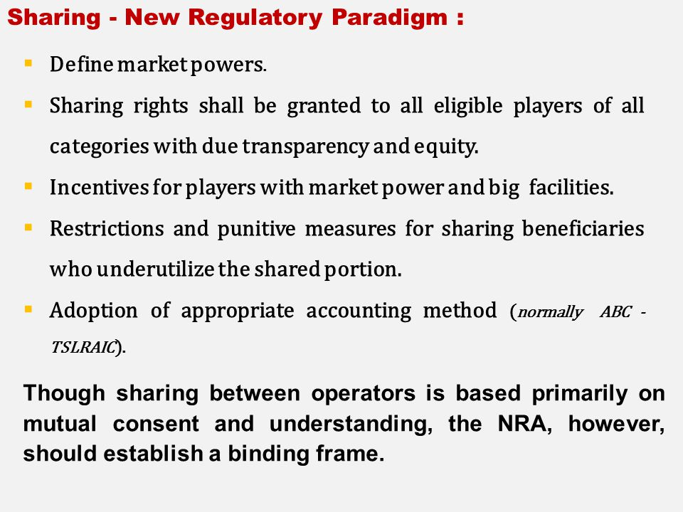 Sharing - New Regulatory Paradigm :  Define market powers.