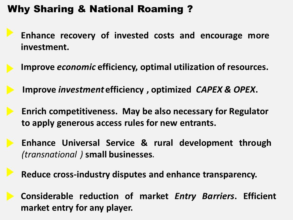 Why Sharing & National Roaming . Enhance recovery of invested costs and encourage more investment.