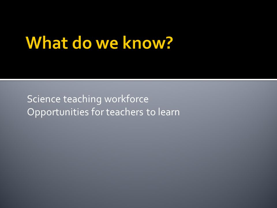 Science teaching workforce Opportunities for teachers to learn