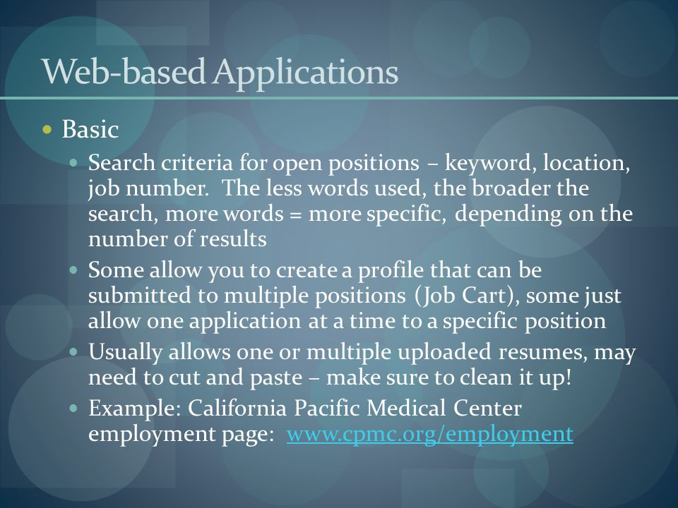 Web-based Applications Basic Search criteria for open positions – keyword, location, job number.