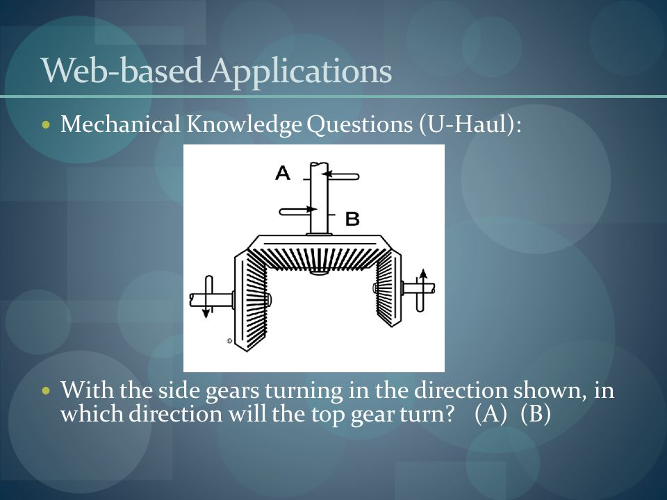 Web-based Applications Mechanical Knowledge Questions (U-Haul): With the side gears turning in the direction shown, in which direction will the top gear turn.
