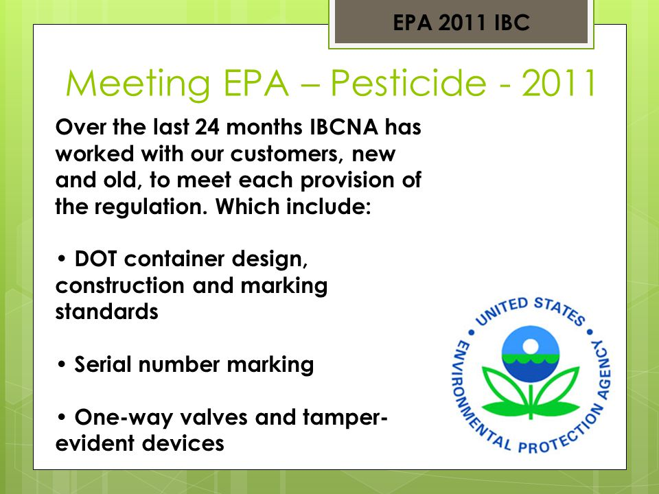 Our Customers Objectives Not only – Meet EPA Pesticide 2011 Reusable Easy Maintenance Affordable Return Program Available now.