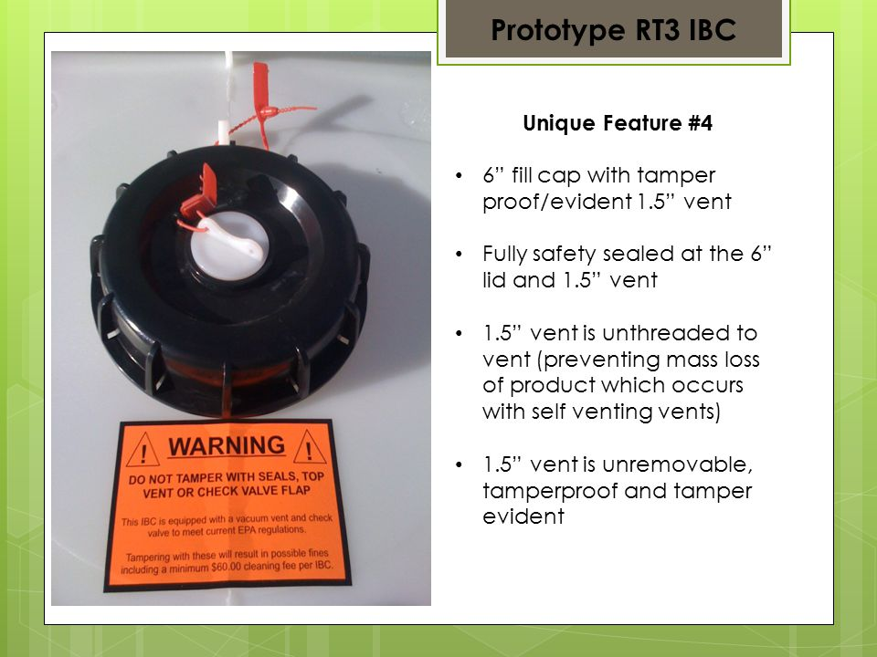 Unique Feature #4 Continued Lid meet s EPA Pesticide Regulations Lid has been tested and allows maximum air flow to provide fast discharge EPA 2011 IBC