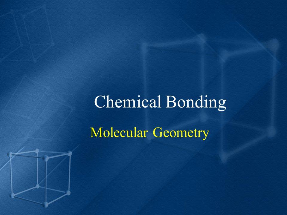 Chemical Bonding Molecular Geometry