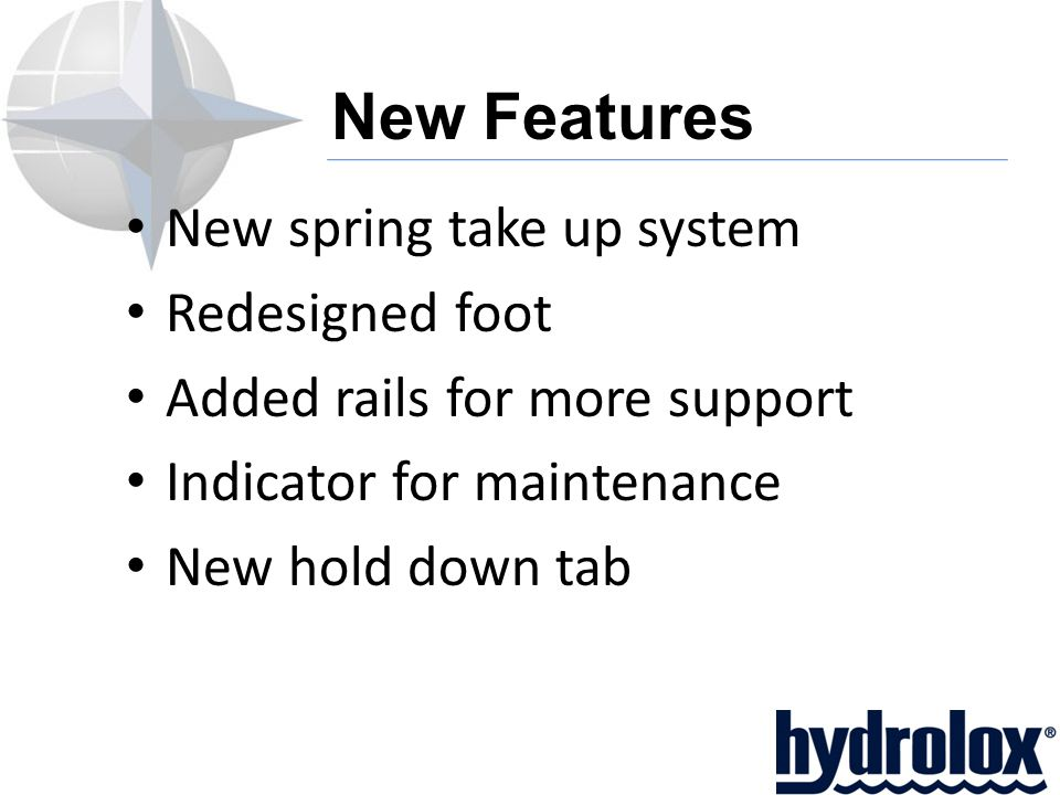New Features New spring take up system Redesigned foot Added rails for more support Indicator for maintenance New hold down tab