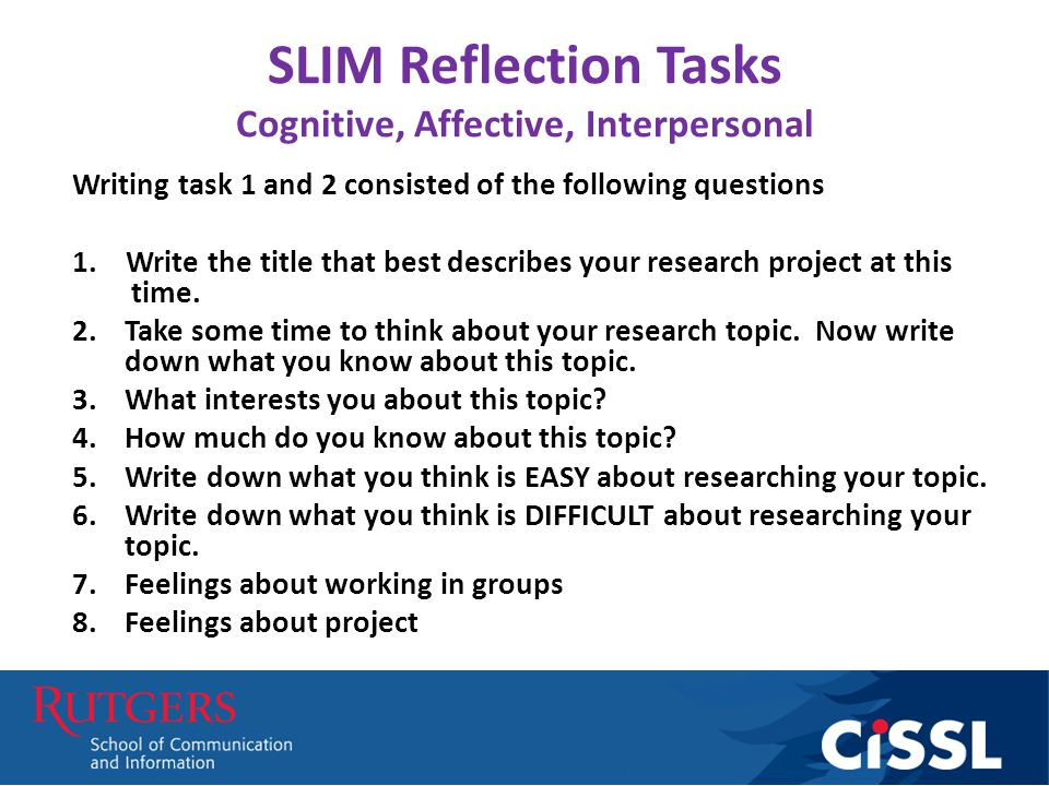 SLIM Reflection Tasks Cognitive, Affective, Interpersonal Writing task 1 and 2 consisted of the following questions 1.