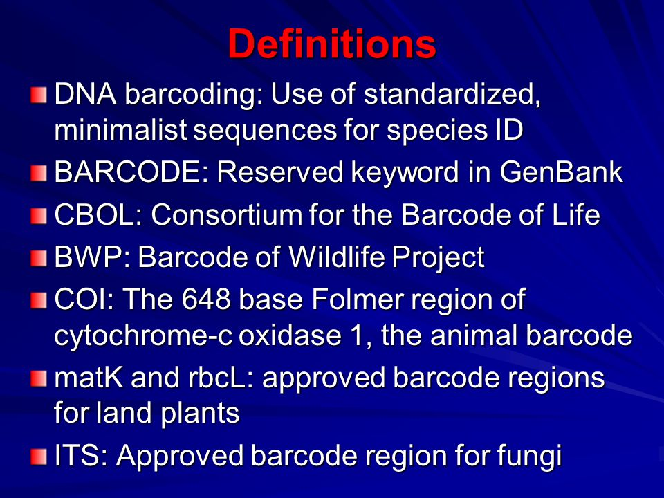 DNA Barcode History Proposed in 2003 Consortium for the Barcode of Life (CBOL) –Established at Smithsonian Institution, 2004 –BARCODE data standard, 2005 –Community building, working groups –Outreach to developing countries –Promoting large-scale projects –Four international conferences –Engagement with government agencies International Barcode of Life Project (iBOL)