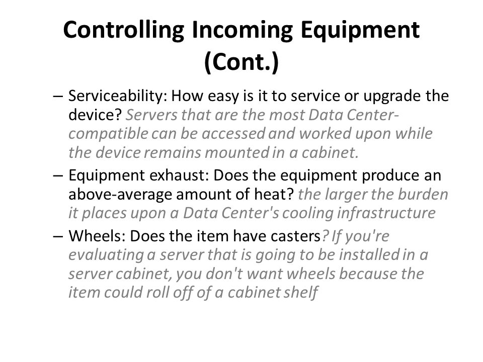 – Serviceability: How easy is it to service or upgrade the device.