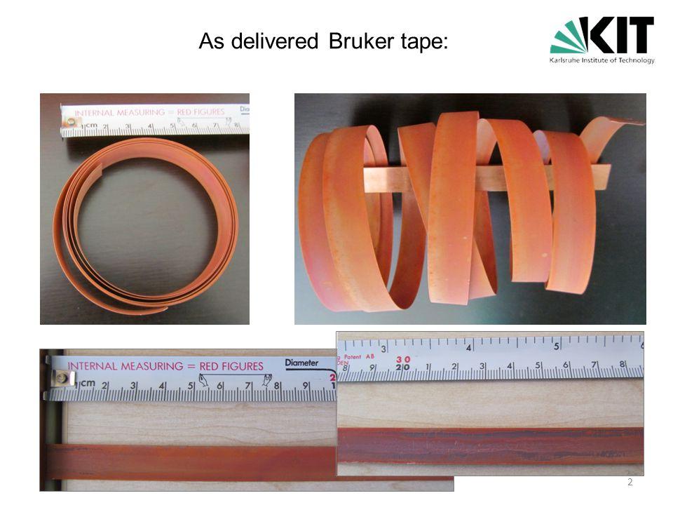 12 mm wide 1.3 m long 800 € Bruker tape – preis ? 3