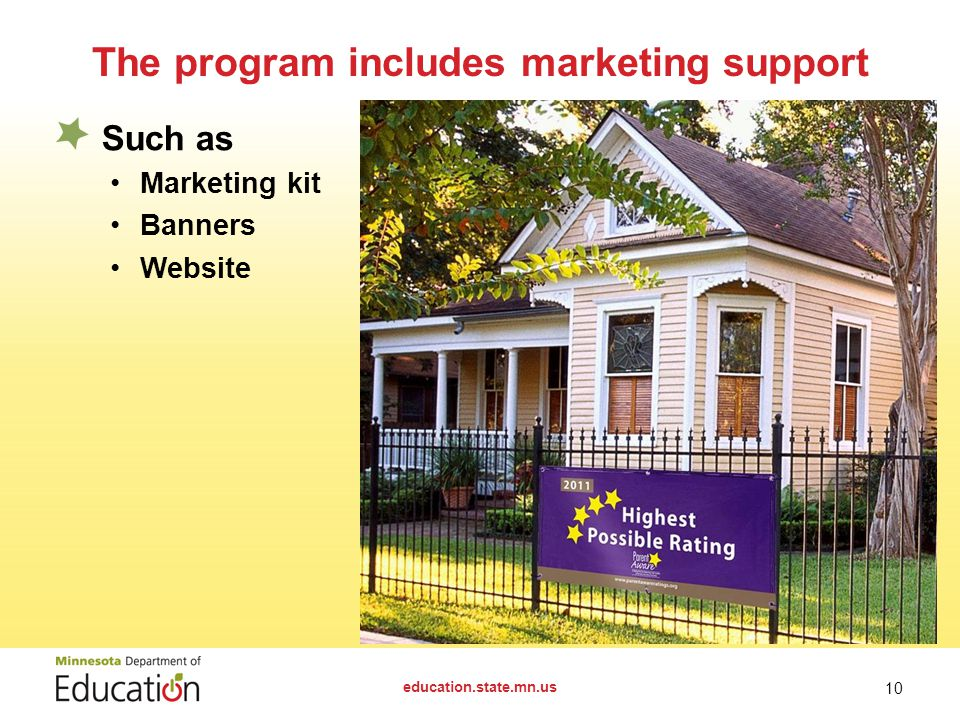 The program includes marketing support education.state.mn.us 10 Such as Marketing kit Banners Website
