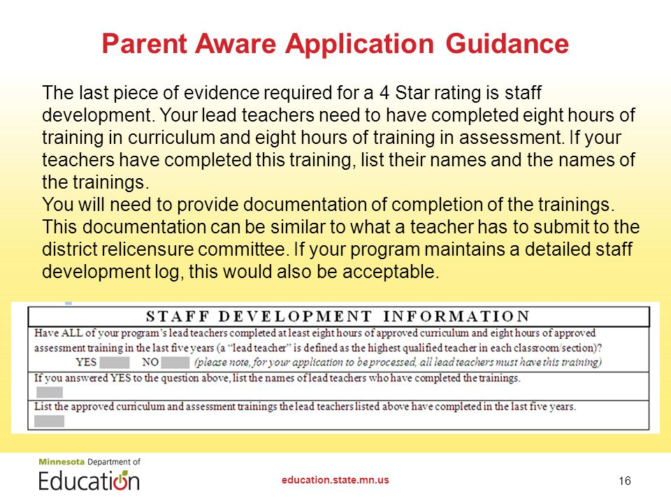 Parent Aware Application Guidance education.state.mn.us 16 The last piece of evidence required for a 4 Star rating is staff development.