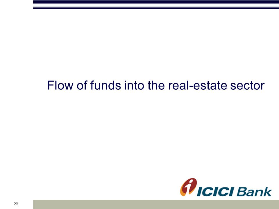28 Flow of funds into the real-estate sector