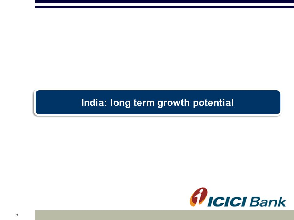 6 India: long term growth potential Key regulatory developments Performance review