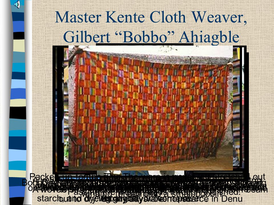 """Master Kente Cloth Weaver, Gilbert """"Bobbo"""" Ahiagble Boiling the yarns in a large kettle on a fire pit, adding starch, and dyeing. Bobbo at his loom Ha"""