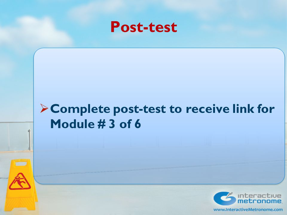 Post-test  Complete post-test to receive link for Module # 3 of 6