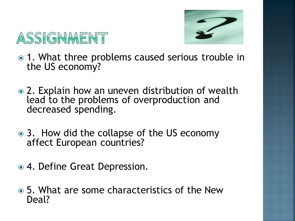 1. What three problems caused serious trouble in the US economy.
