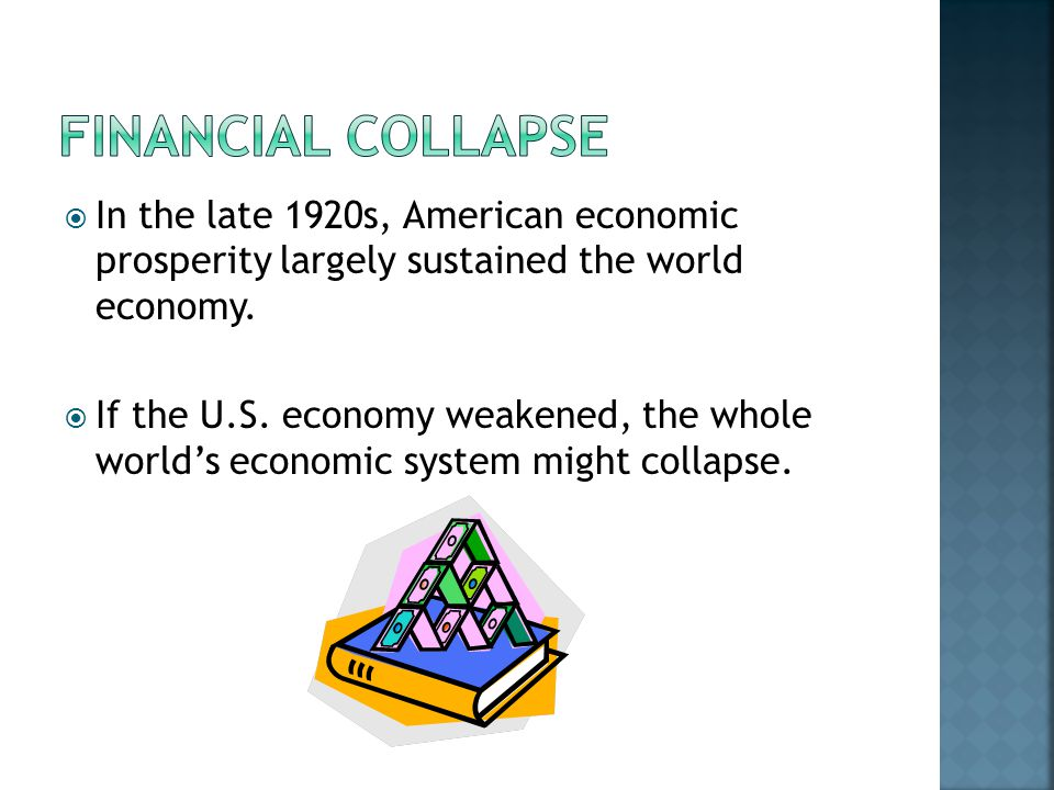  In the late 1920s, American economic prosperity largely sustained the world economy.