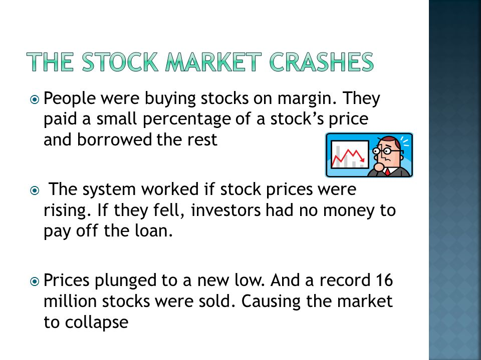  Stocks people bought at high prices were now worthless.