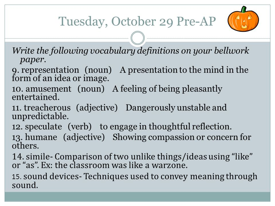 Tuesday, October 8 Write out the sentence, then complete it with the correct vocabulary word.