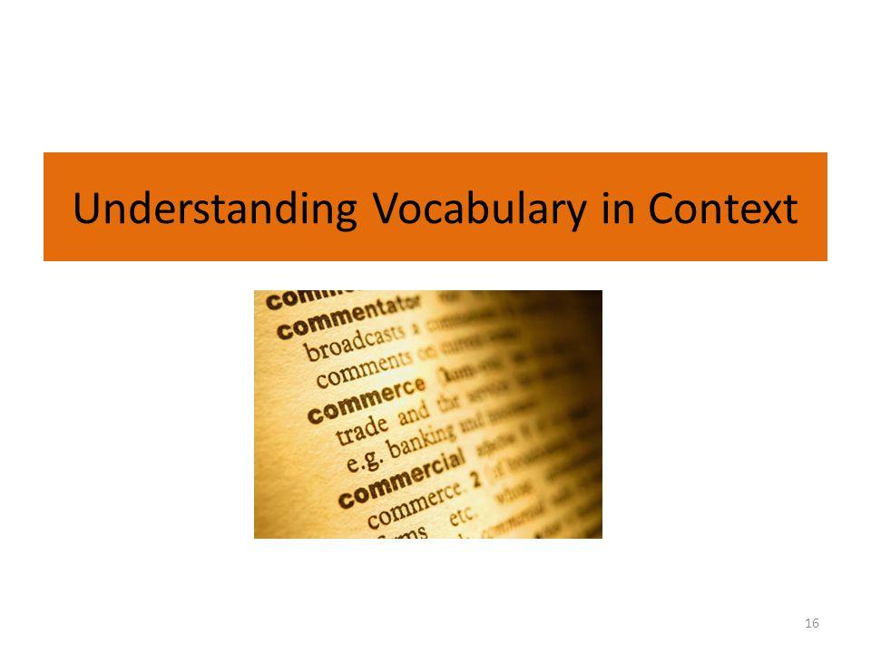 Understanding Vocabulary in Context 16