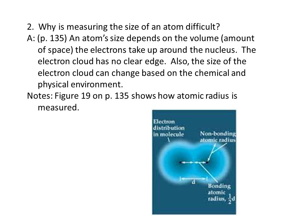 2. Why is measuring the size of an atom difficult.