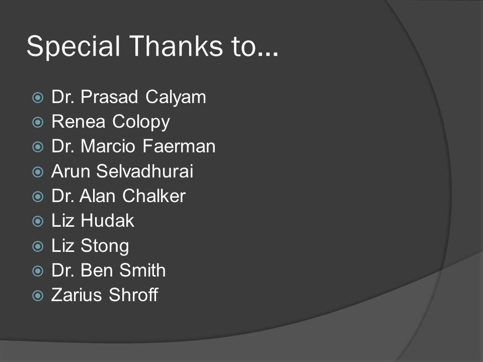 Special Thanks to…  Dr. Prasad Calyam  Renea Colopy  Dr. Marcio Faerman  Arun Selvadhurai  Dr. Alan Chalker  Liz Hudak  Liz Stong  Dr. Ben Smi