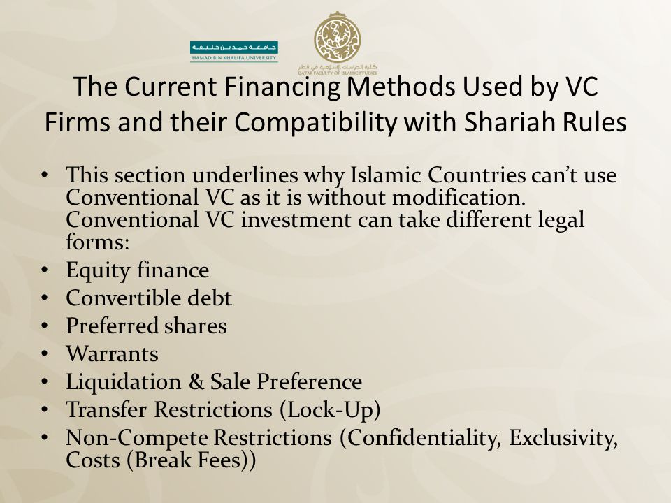 The Current Financing Methods Used by VC Firms and their Compatibility with Shariah Rules This section underlines why Islamic Countries can't use Conv