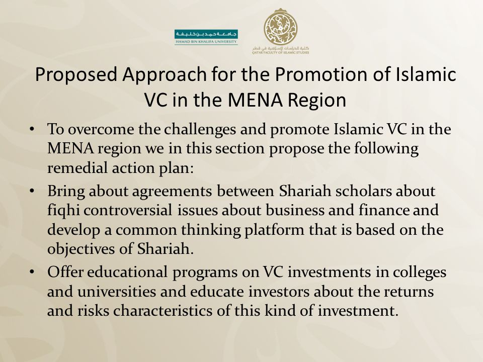Proposed Approach for the Promotion of Islamic VC in the MENA Region To overcome the challenges and promote Islamic VC in the MENA region we in this s