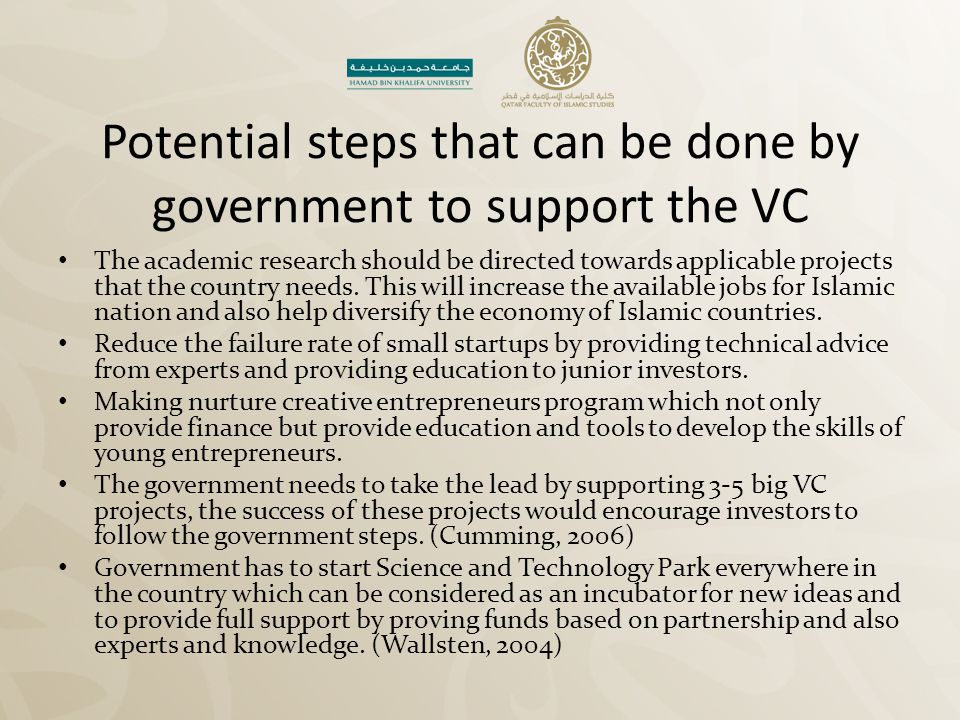 Potential steps that can be done by government to support the VC The academic research should be directed towards applicable projects that the country