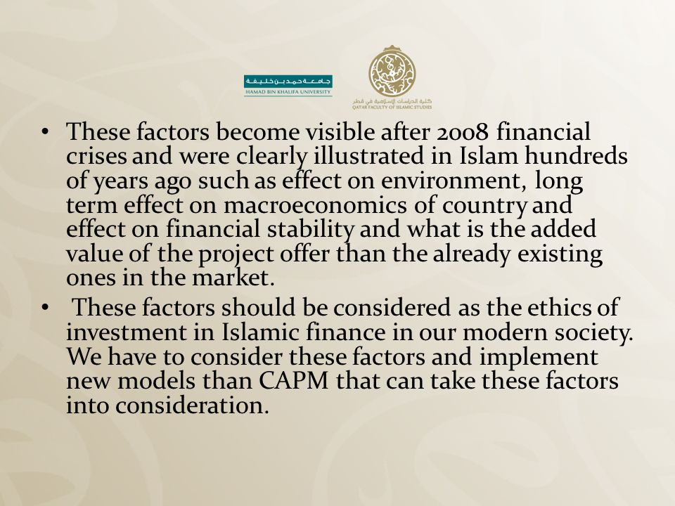 These factors become visible after 2008 financial crises and were clearly illustrated in Islam hundreds of years ago such as effect on environment, lo