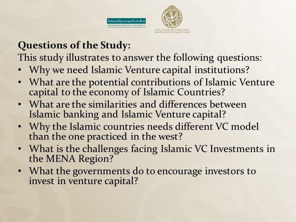 Proposed Approach for the Promotion of Islamic VC in the MENA Region To overcome the challenges and promote Islamic VC in the MENA region we in this section propose the following remedial action plan: Bring about agreements between Shariah scholars about fiqhi controversial issues about business and finance and develop a common thinking platform that is based on the objectives of Shariah.