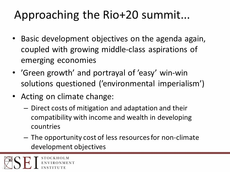 Approaching the Rio+20 summit... Basic development objectives on the agenda again, coupled with growing middle-class aspirations of emerging economies