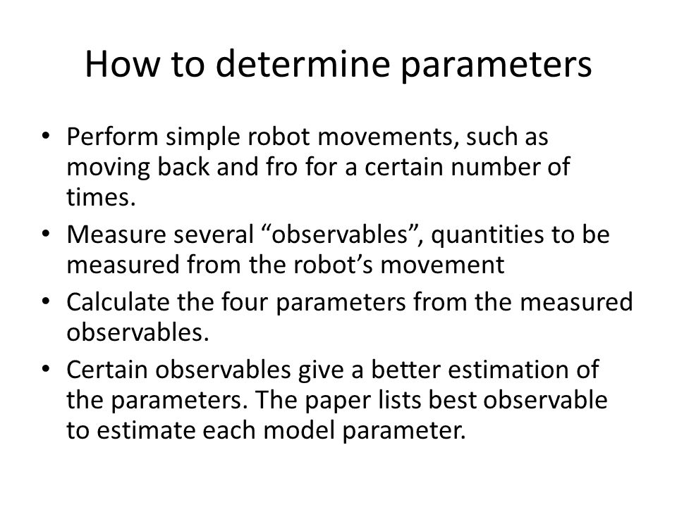 Room for Improvement SLAM is very sensitive to errors This error is especially detrimental when the robot attempts to minimize uncertainty by returning to a know object Commonly used laser rangefinders are prone to missing some of the feature's details – The use of an on board camera is useful for features – SIFT Function