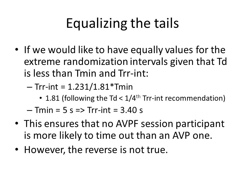 Equalizing the tails If we would like to have equally values for the extreme randomization intervals given that Td is less than Tmin and Trr-int: – Tr