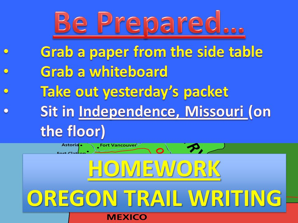 HOMEWORK OREGON TRAIL WRITING HOMEWORK