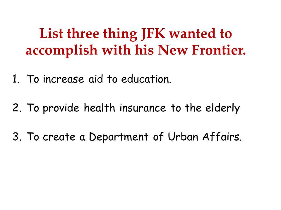 Successes of the New Frontier.List some successes of JFK's legislative agenda.