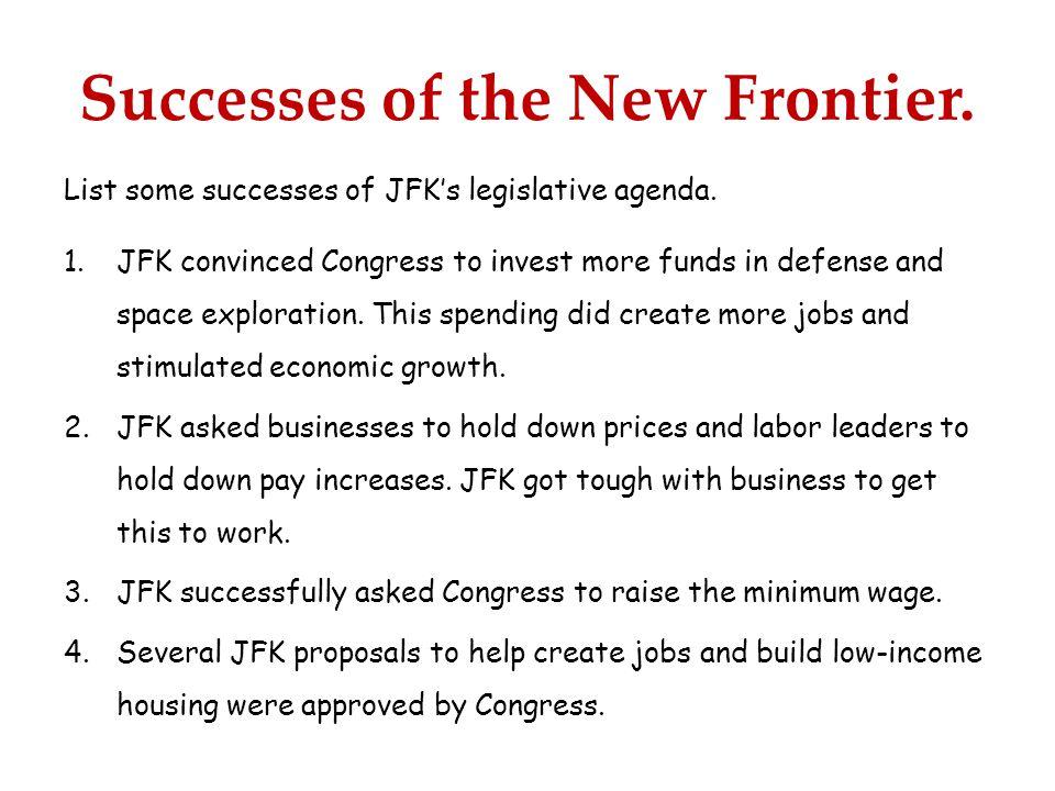 Successes of the New Frontier. List some successes of JFK's legislative agenda.