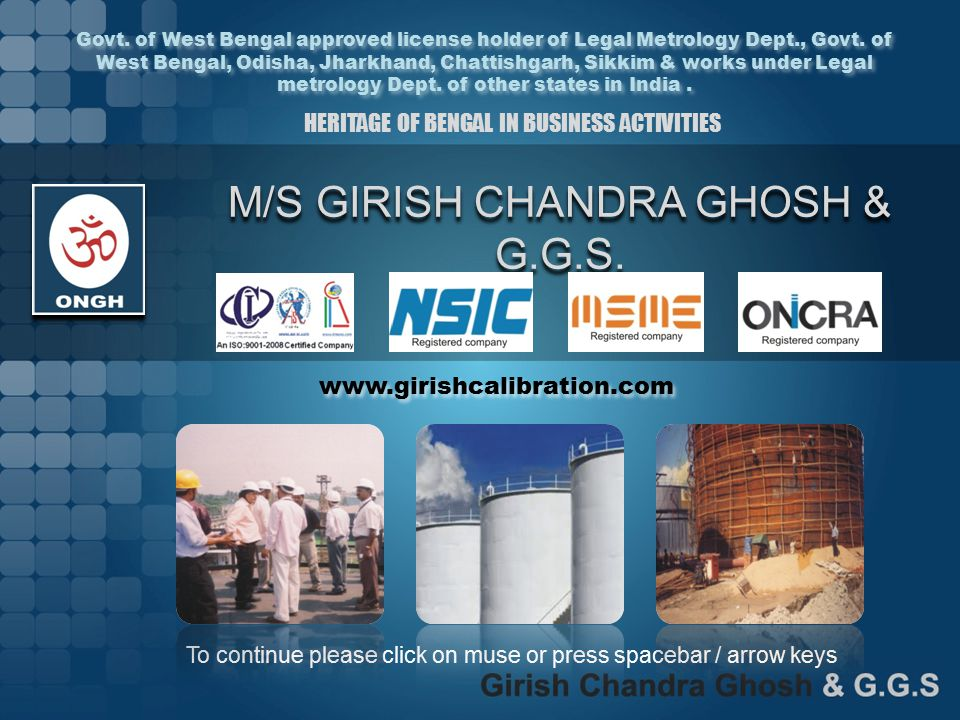 M/S GIRISH CHANDRA GHOSH & G.G.S. To continue please click on muse or press spacebar / arrow keys Govt. of West Bengal approved license holder of Lega