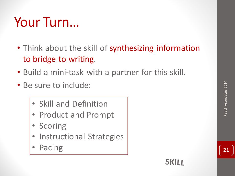 Your Turn… Think about the skill of synthesizing information to bridge to writing.